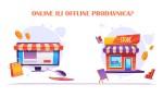 Važne razlike između fizičke i internet prodavnice